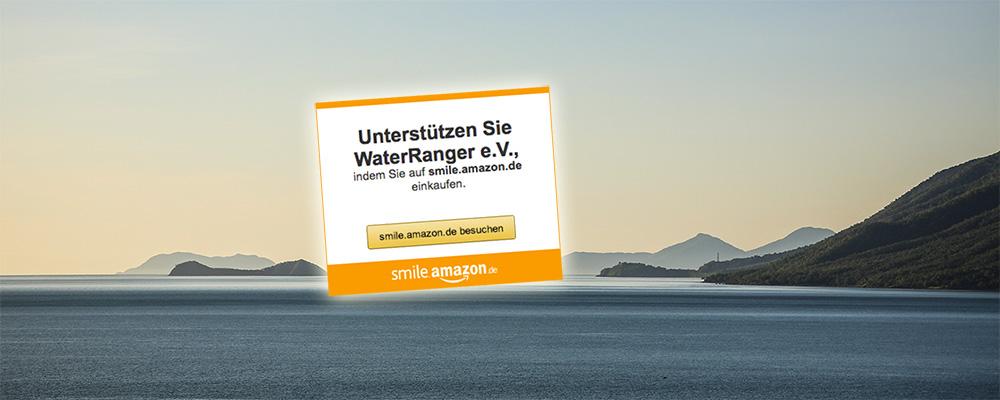 Jetzt über smile.amazon.de shoppen und den WaterRanger e.V. unterstützen